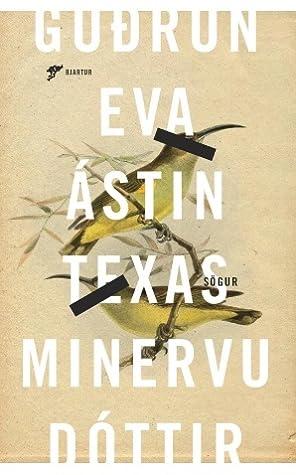 Ástin, Texas by Guðrún Eva Mínervudóttir