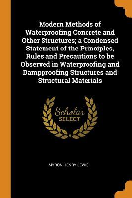 Modern Methods of Waterproofing Concrete and Other