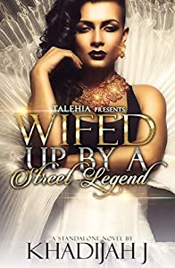 Wifed Up By A Street Legend