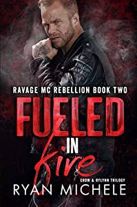 Fueled in Fire (Ravage MC Rebellion #2)