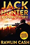 Jack Hunter: Origin Story (CIA Assassin Book 1)