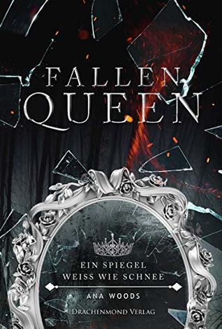 Ein Spiegel weiß wie Schnee (Fallen Queen, #2)