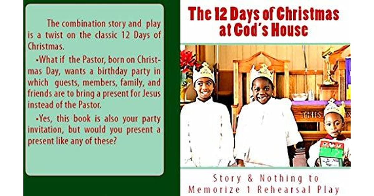A Twist Of Christmas.The 12 Days Of Christmas At God S House Story 1 Rehearsal
