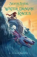 Silver Batal and the Water Dragon Races (Water Dragon Races, #1)