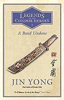A Bond Undone (Legends of the Condor Heroes, #2)