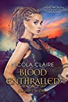 Blood Enthralled (Blood Enchanted, Book Three): A Vampire Hunter Paranormal Romance Series