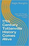 17th Century Tottenville History Comes Alive: Meet the People. Experience the Events.