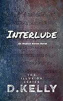 Interlude: An Illusion Series Novel