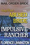 The Abused Bride And Her Impulsive Rancher (Seeing Ranch, #10)