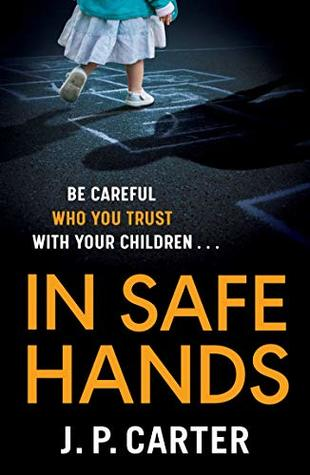 In Safe Hands by J.P. Carter