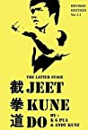 The Latter Stage Jeet Kune Do: The Beginner's Guide to the Martial Arts Developed by Bruce Lee