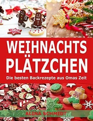 Omas Weihnachtsplätzchen.Weihnachtsplätzchen Die Besten Backrezepte Aus Omas Zeit By Alina