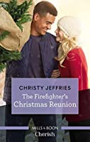The Firefighter's Christmas Reunion (American Heroes Book 44)