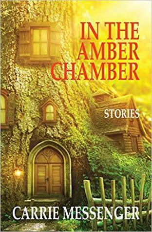 In the Amber Chamber by Carrie Messenger