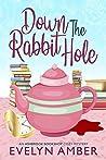 Down the Rabbit Hole (Ashbrook Bookshop Cozy Mystery Series Book 1)