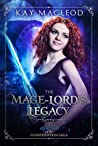 The Mage-Lord's Legacy (The Constellation Saga, #2)