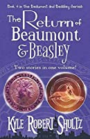 The Return of Beaumont and Beasley