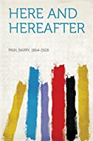 Here and Hereafter