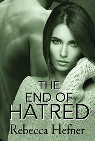 The End of Hatred by Rebecca Hefner