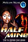 HALF MINE: (TA NETERU a YA fantasy series Book One)
