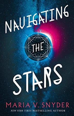 Navigating the Stars by Maria V. Snyder