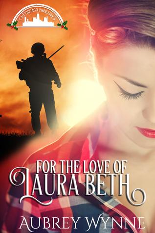 For the Love of Laura Beth by Aubrey Wynne