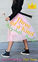 Three of a Kind (I'm No Princess #3)