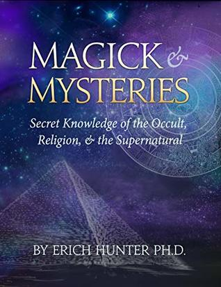 Magick & Mysteries: Secret Knowledge of the Occult, Religion, & the