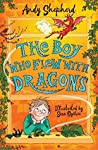 The Boy Who Flew with Dragons (The Boy Who Grew Dragons, #3)