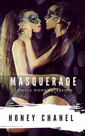 Masquerade (Single Moms Unleashed Book 5)