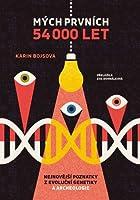 Mých prvních 54 000 let: Nejnovější poznatky z evoluční genetiky a archeologie
