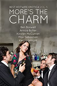 Best Hotwife Erotica Volume 5: More's the Charm