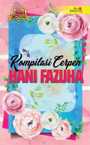Kompilasi Cerpen Hani Fazuha (Limited Edition)
