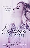 Entwined IN YOU (Book#2, IN YOU)