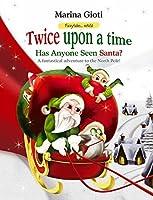 Twice Upon a Time: Has Anyone Seen Santa? (Fairytales Retold Book 4)