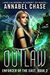 Outlaw (Enforcer of the East #2; Spellslingers Academy of Magic #8)