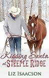 Kissing Santa at Steeple Ridge (Steeple Ridge #3)