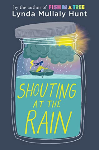 Shouting At The Rain by Linda Mullaly Hunt