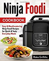 Ninja Foodi Cookbook: Easy & Mouthwatering Ninja Foodi ...