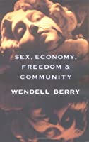 Sex, Economy, Freedom & Community: Eight Essays