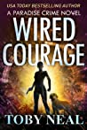 Wired Courage (Paradise Crime #9)