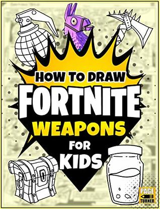 How To Draw Fortnite Learn How To Draw Fortnite Weapons For