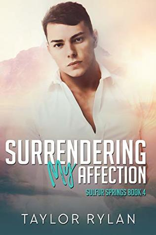 Surrendering My Affection by Taylor Rylan