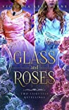 Glass and Roses: Two Fairytale Retellings