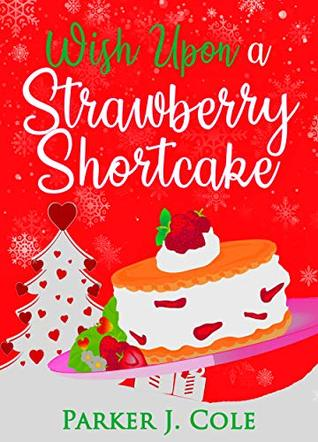 Wish Upon A Strawberry Shortcake