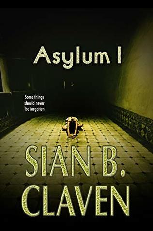 Asylum I: Somethings should not be forgotten