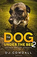 Arthur On The Streets (The Dog Under The Bed #2)