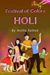 Why we celebrate HOLI: HOLI FESTIVAL (Unravel Festivals)