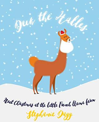 Deck the Halles: Next Christmas at the Little French Llama Farm