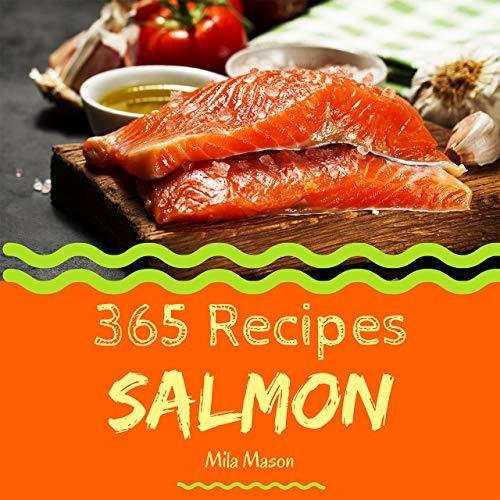 Salmon 365 Enjoy 365 Days With Amazing Salmon Recipes In Your Own Salmon Cookbook 33